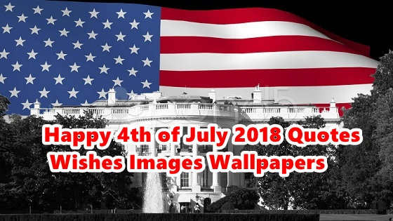 Celebrate Happy 4th of July 2018 Quotes Wishes Images Wallpapers