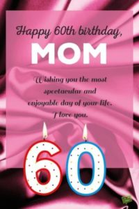Happy Birthday Turning 60 Is Not The End Of World Who Knows It Could Be Beginning Something New Youve Always Wanted To Do