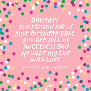 Happy Birthday Wishes For Your 18 Year Old Daughter