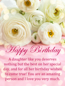 Happy Birthday My Dear Daughter You Always Brighten Day When We Are Together And Add Joy To Life May Have A Magical Filled With