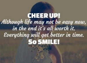 Cheer Up Quotes | Top 75 Awesome Cheer Up Quotes With Images Memes